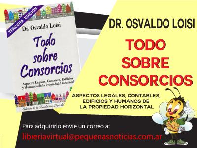 Tercera edición del libro Todo sobre Consorcios del Dr. Osvaldo Loisi.